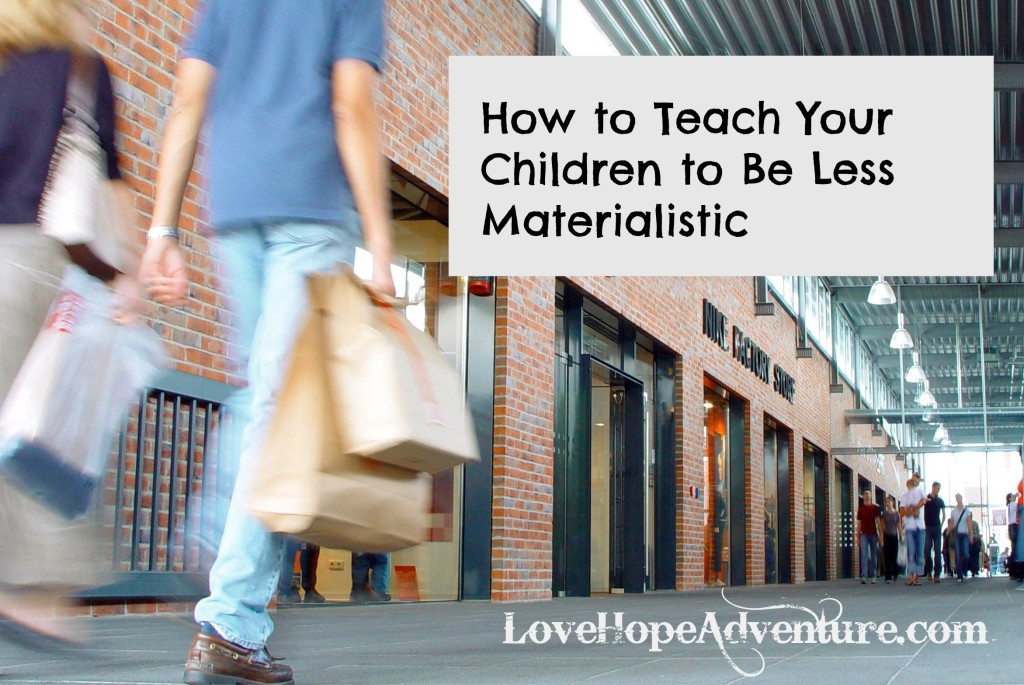 how to teach your children to be less materialistic