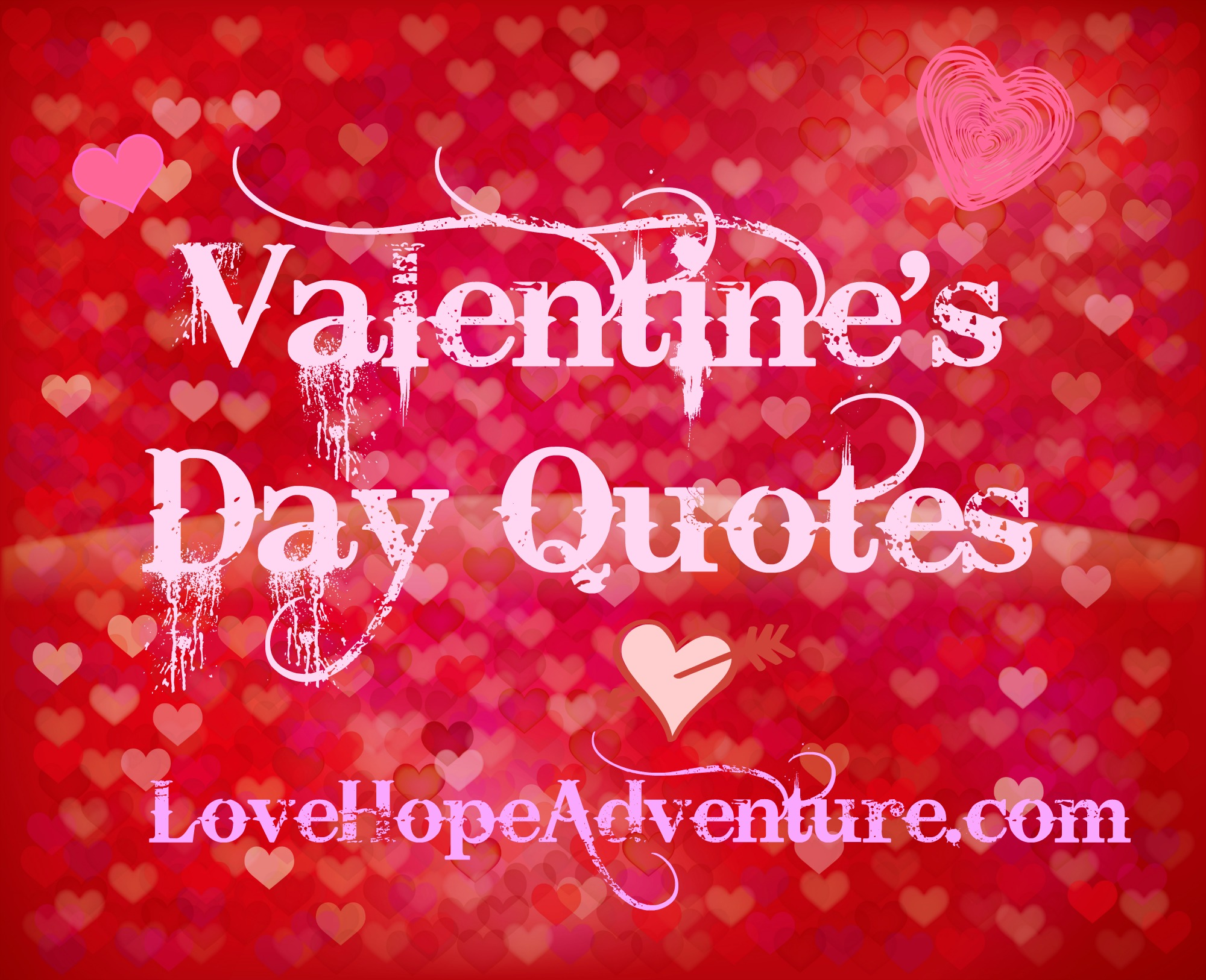 Valentine 39 s day quotes love hope adventure for Love valentines day quotes