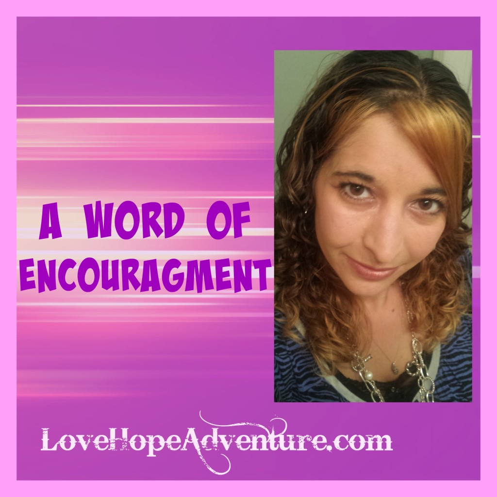 a word of encouragment