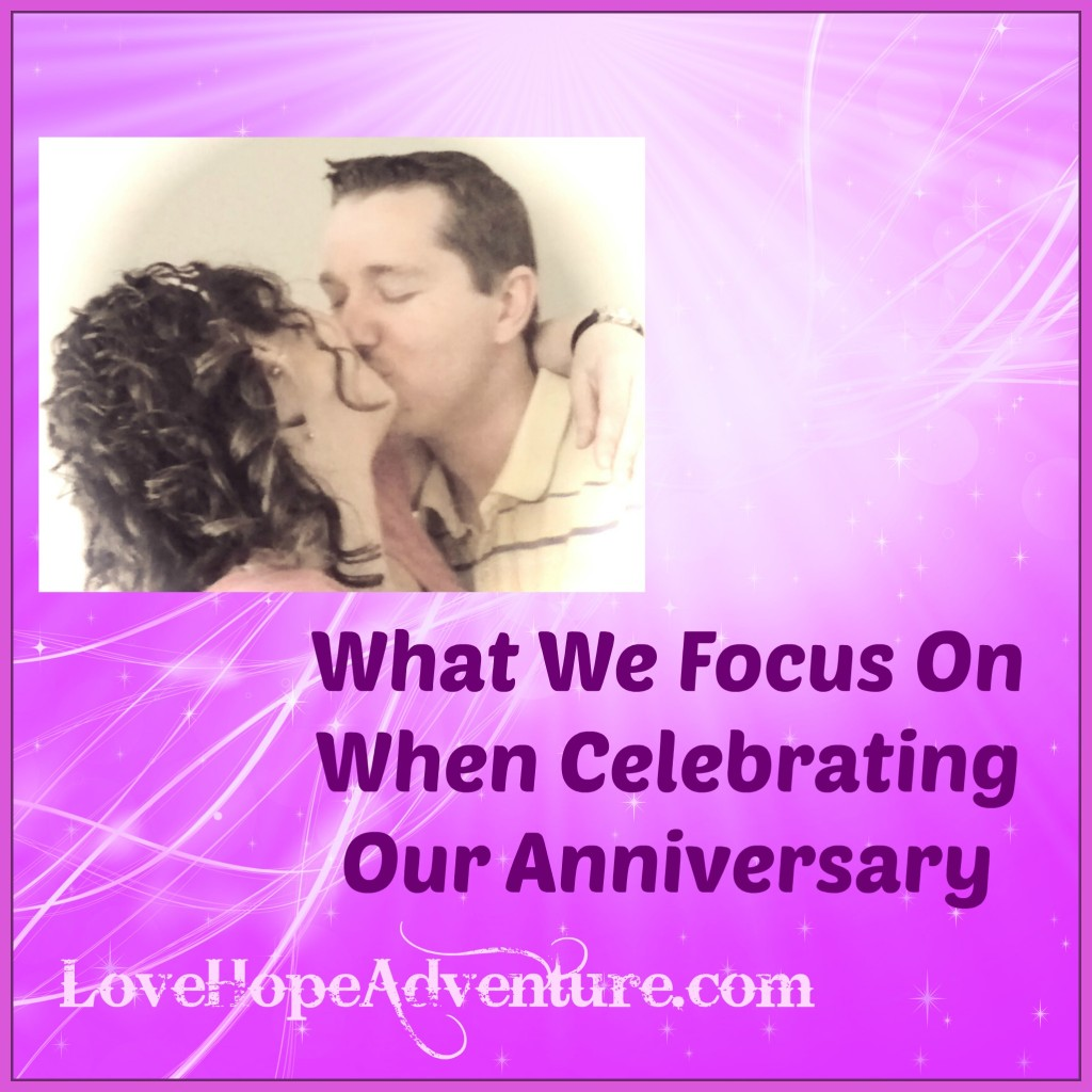 what we focus on when celebrating our anniversary