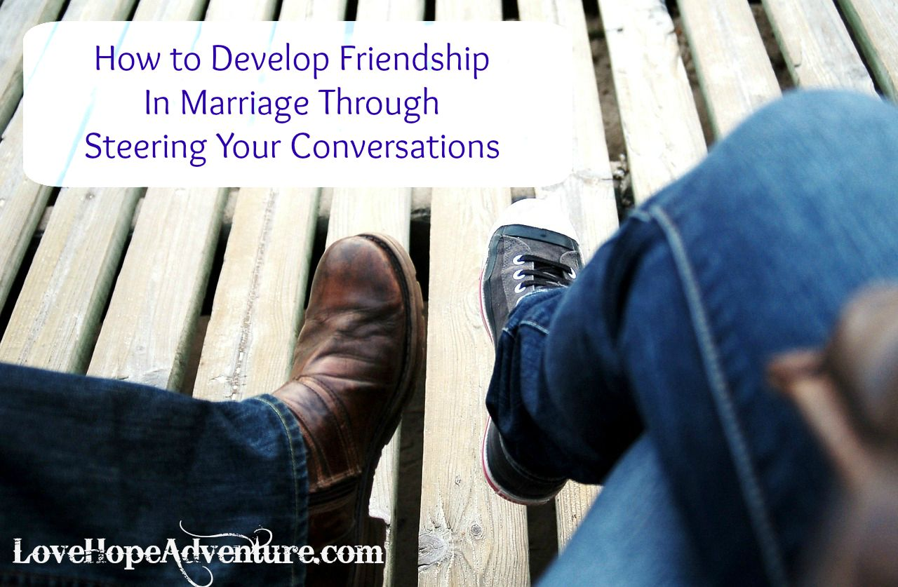 How to develop friendship in marriage