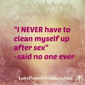 i never have to clean myself up after sex