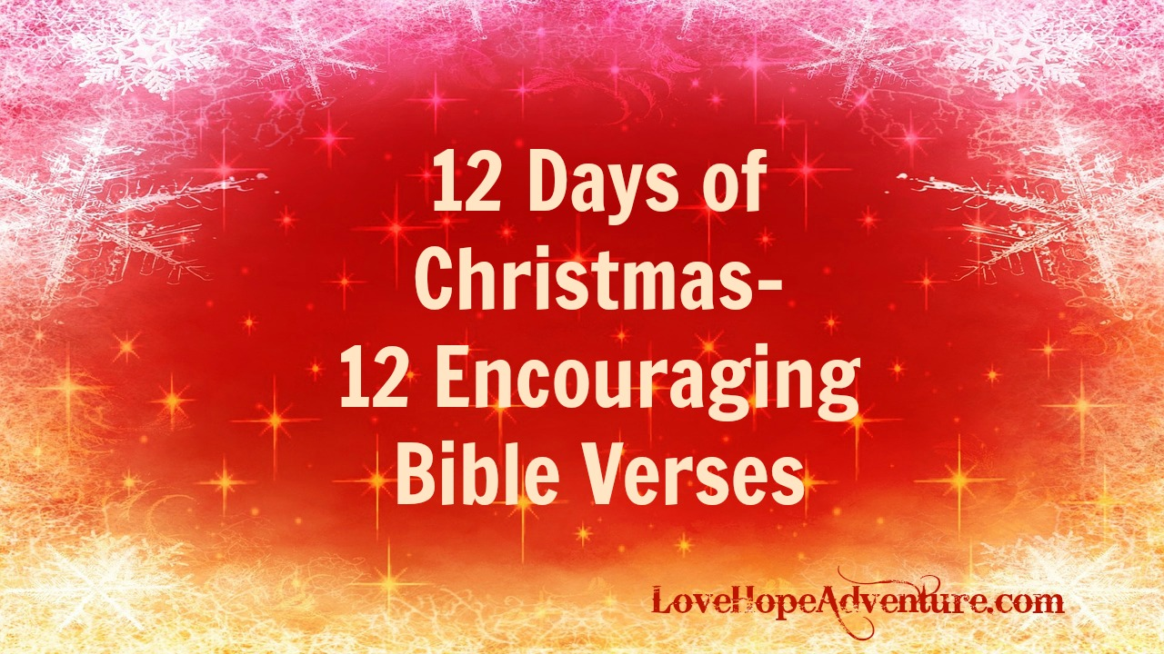 12 days of christmas 12 encouraging bible verses love hope adventure marriage advice for christian couples