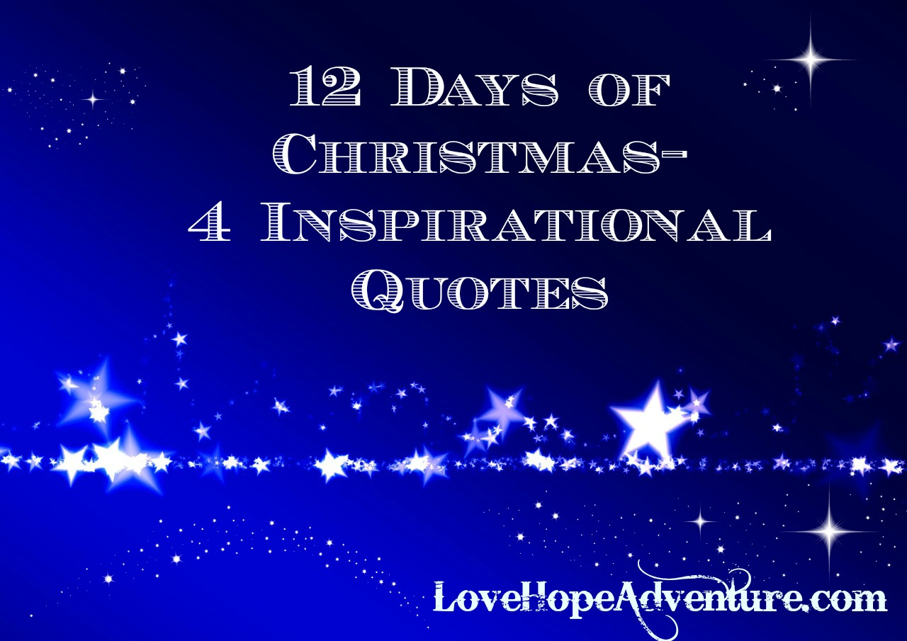 12 Days Of Christmas 4 Inspirational Quotes Love Hope Adventure