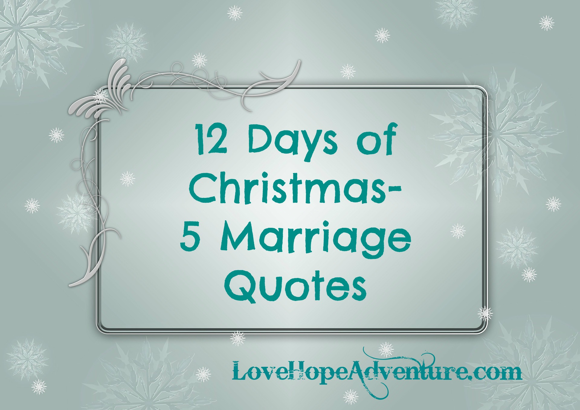 Quotes Christmas 12 Days Of Christmas 5 Marriage Quotes  Love Hope Adventure