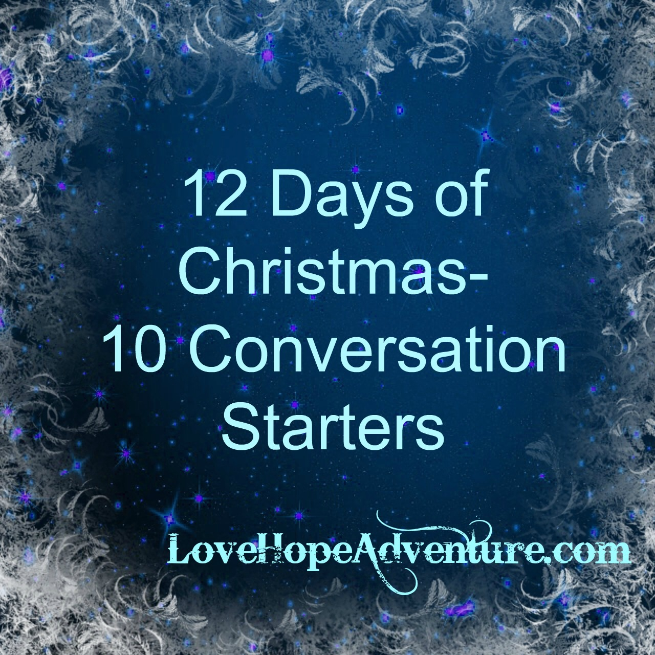 12 Days of Christmas 10 Conversation Starters