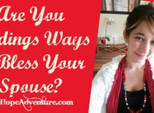 Are You Finding Ways to Bless Your Spouse