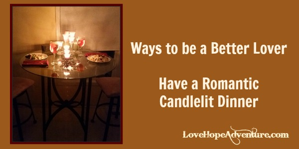 ways to be a better lover have a romantic candlelit dinner