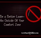 Be a Better Lover Go Outside Of Your Comfort Zone