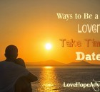 Ways to be a better lover take time to date