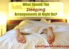 What Should The Sleeping Arrangements At Night Be