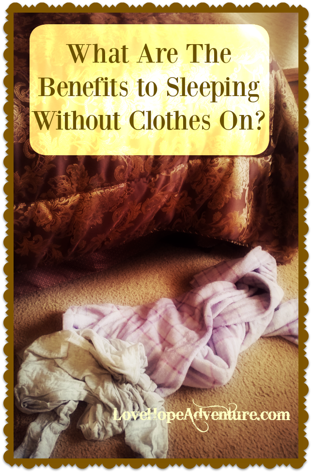 What are the benefits of sleeping without clothes on