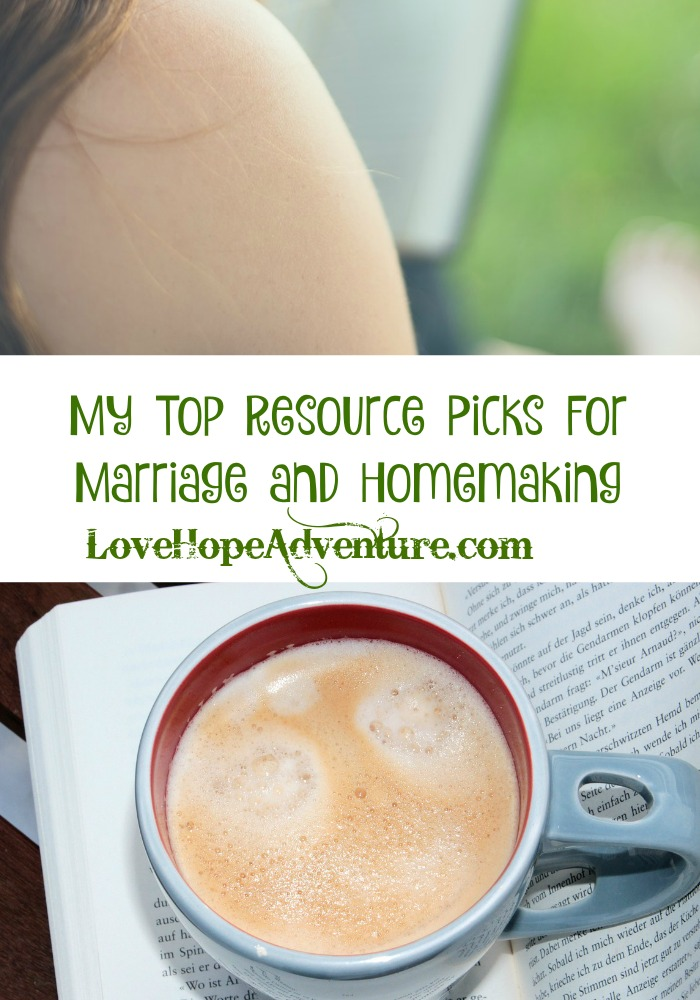 My Top Resource Picks For Marraige and Homemaking
