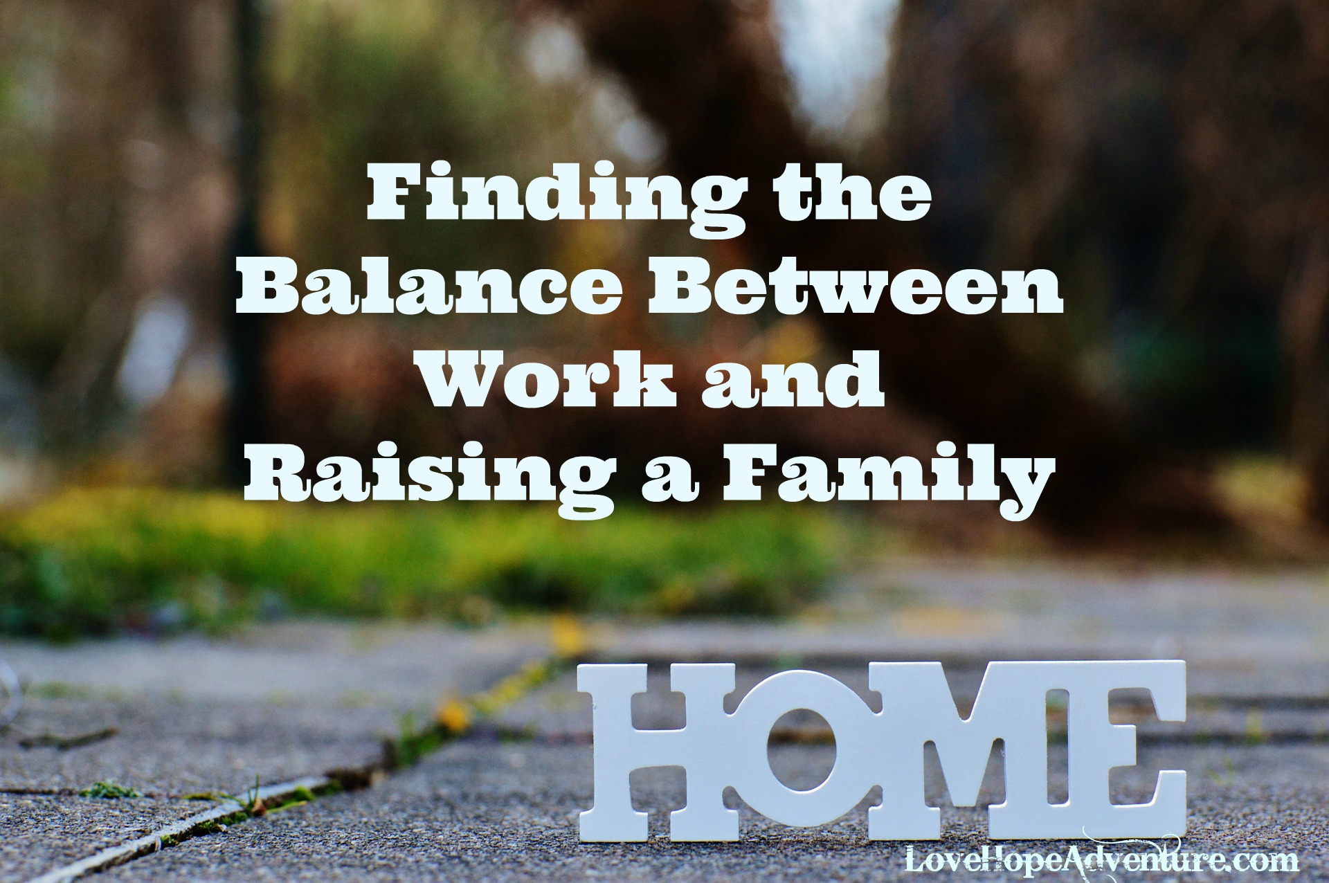 Finding the Balance Between Work and Raising a Family
