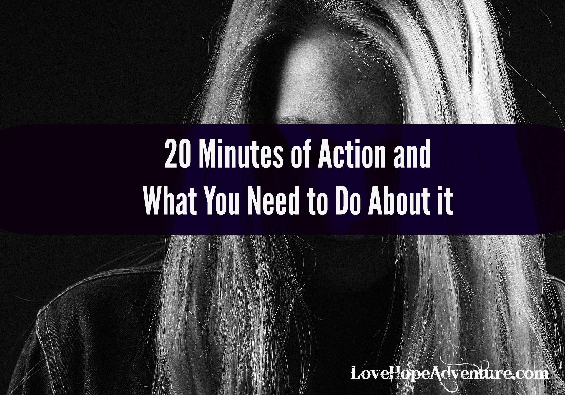2o Minutes of Action and What You Need to Do About It