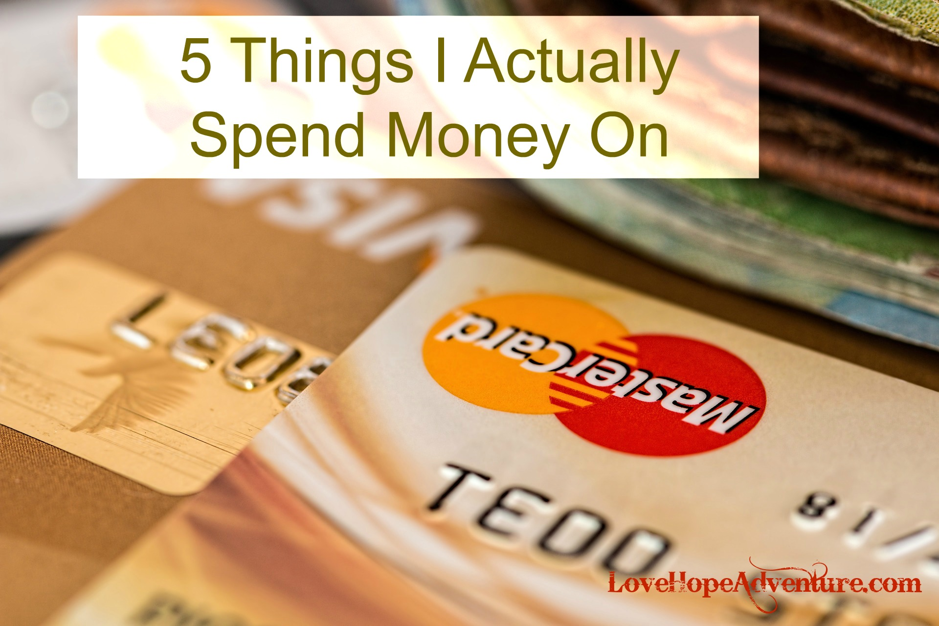 5 Things I Actually Spend Money On