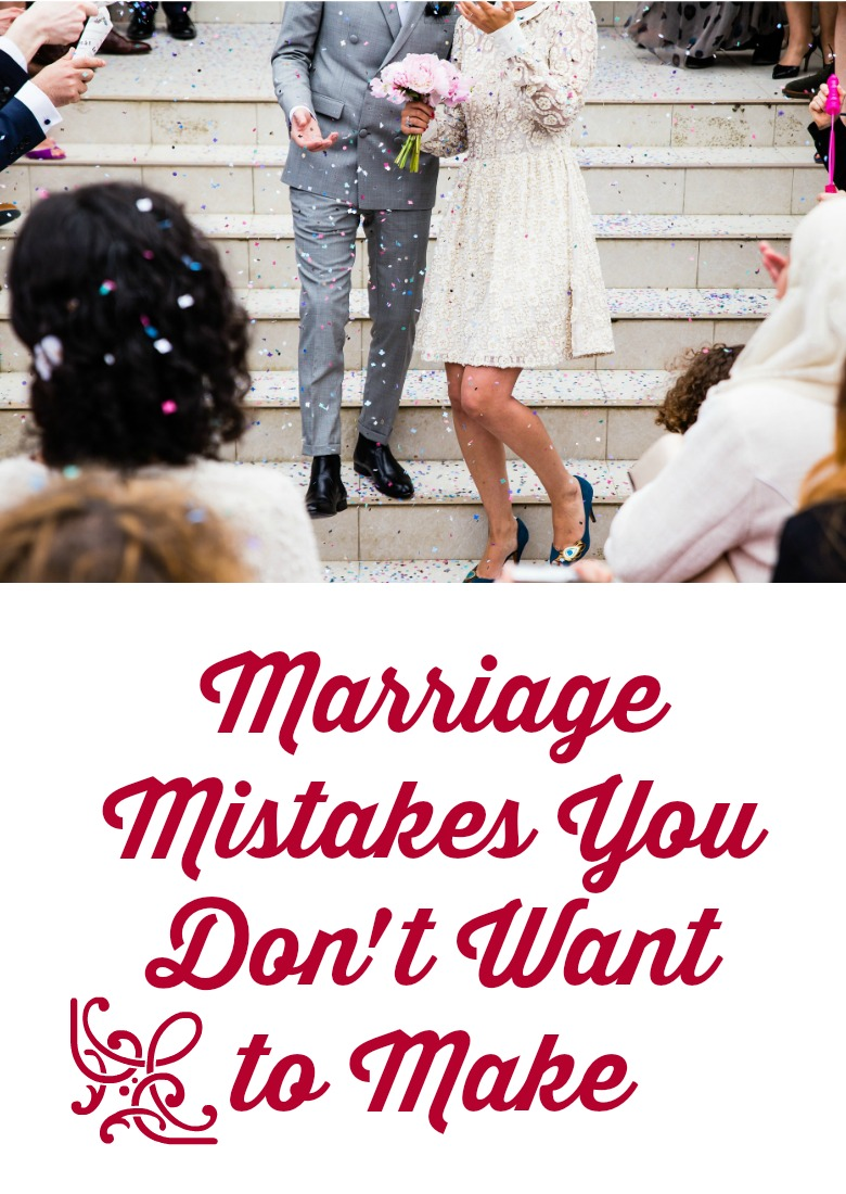 Marriage Mistakes You Don't Want to Make