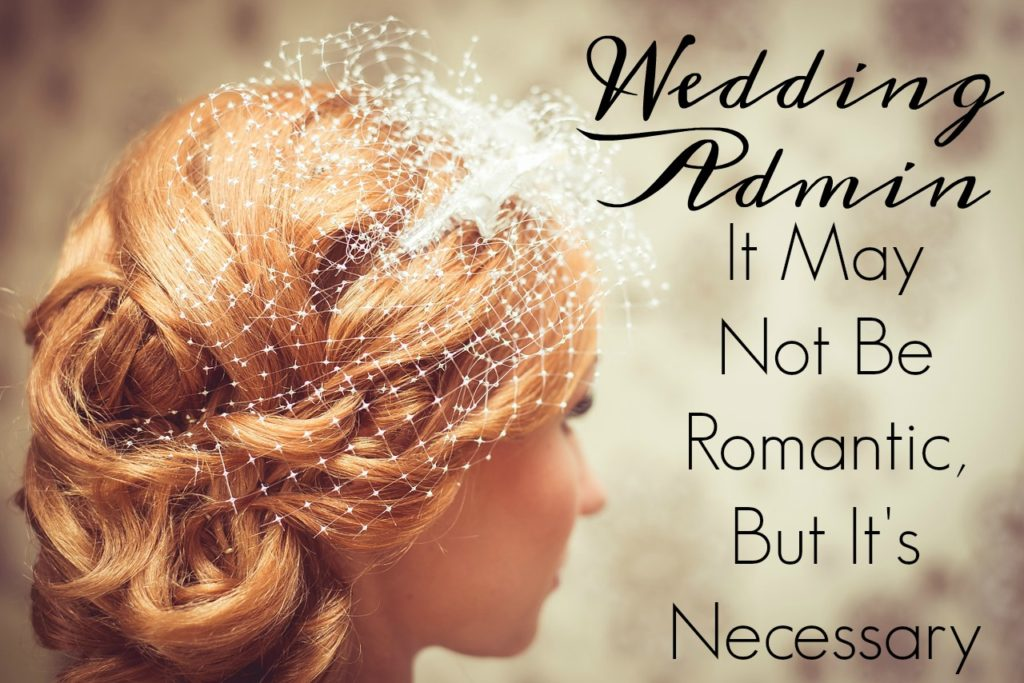 Wedding Admin It May Not Be Romantic, But It's Necessary
