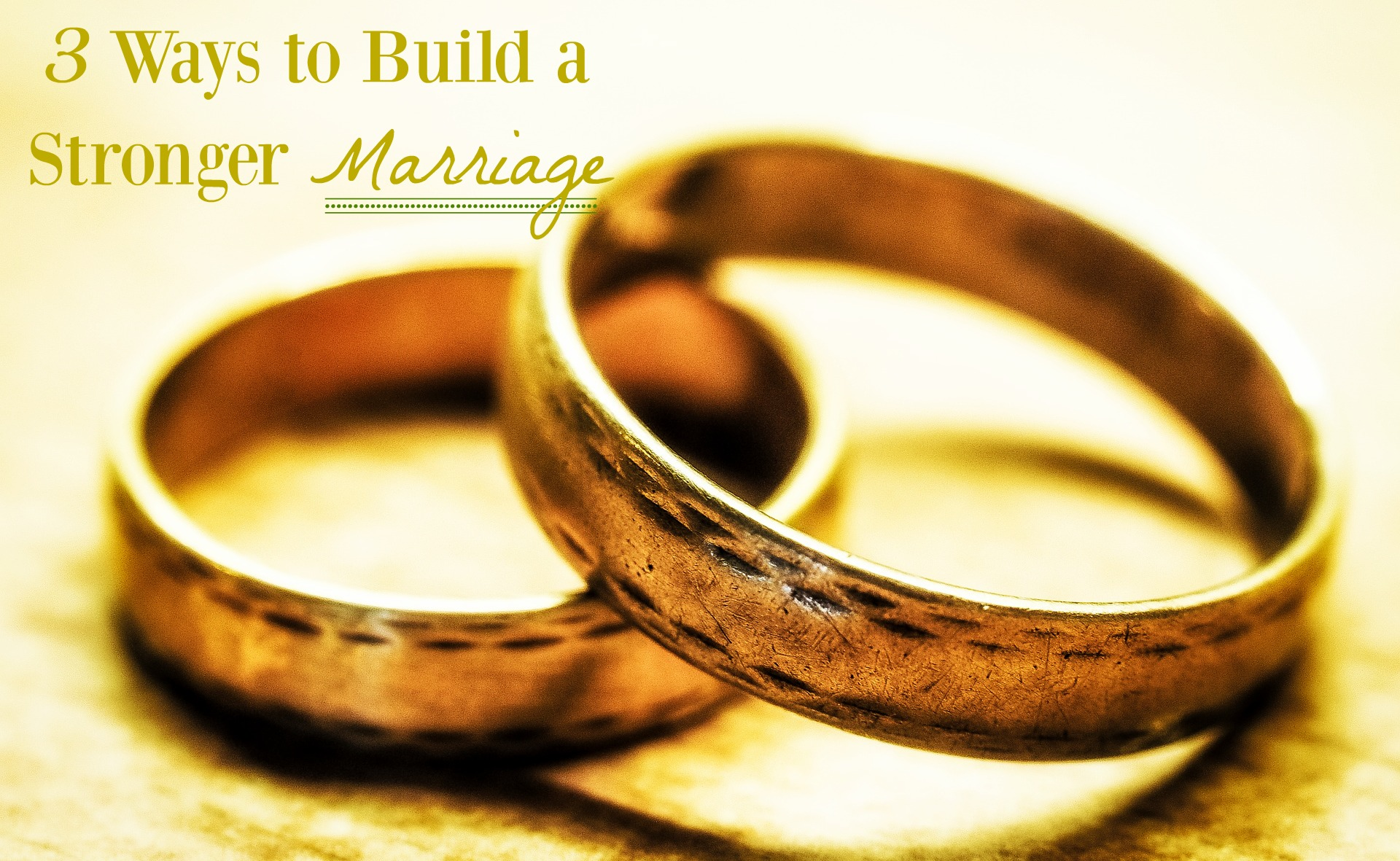 3-ways-to-build-a-stonger-marriage