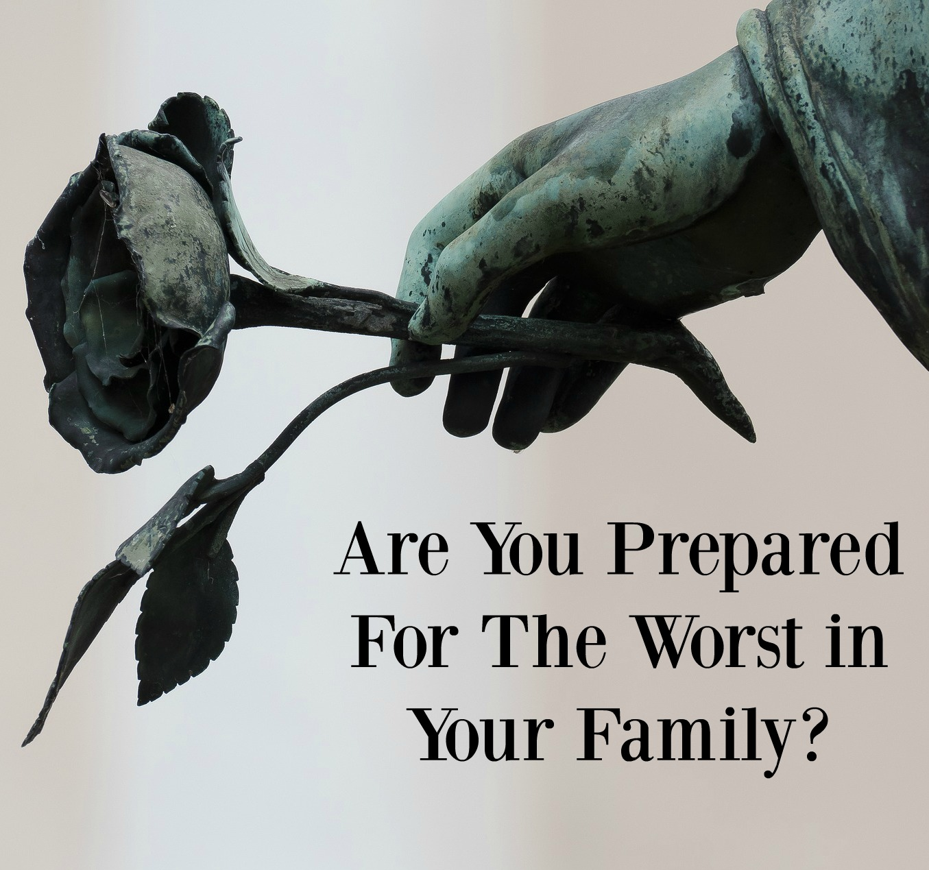 are-you-prepared-for-the-worst-to-happen-in-your-family