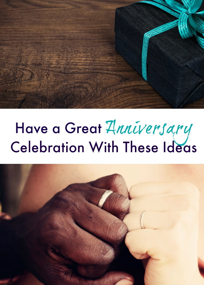 Have a Great Anniversary Celebration WIth These Ideas