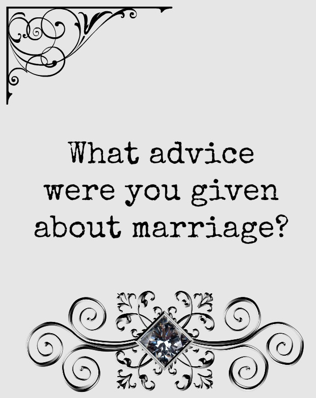 what-advice-were-you-given-about-marriage