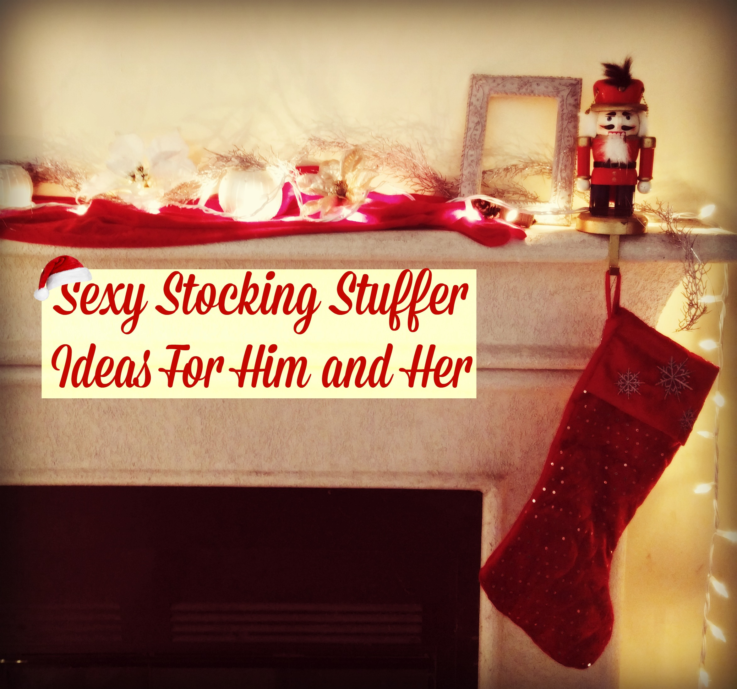 Sexy Stocking Stuffers For Him and Her
