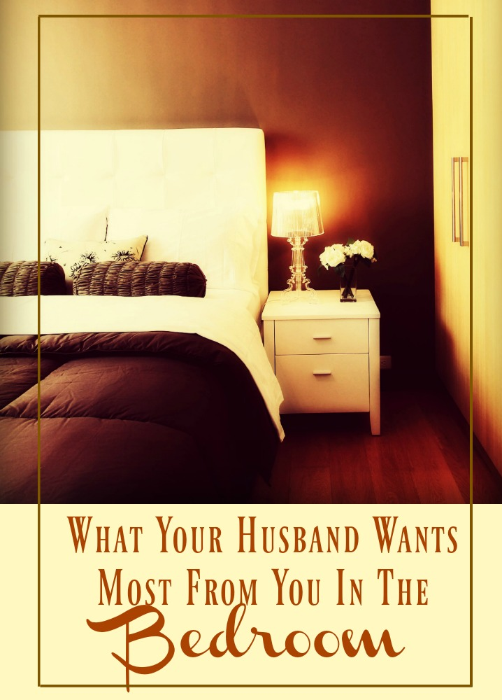 What does your husband want most from you in the bedroom? I won't stereotype here and say every guy falls into this category, but I think many do.
