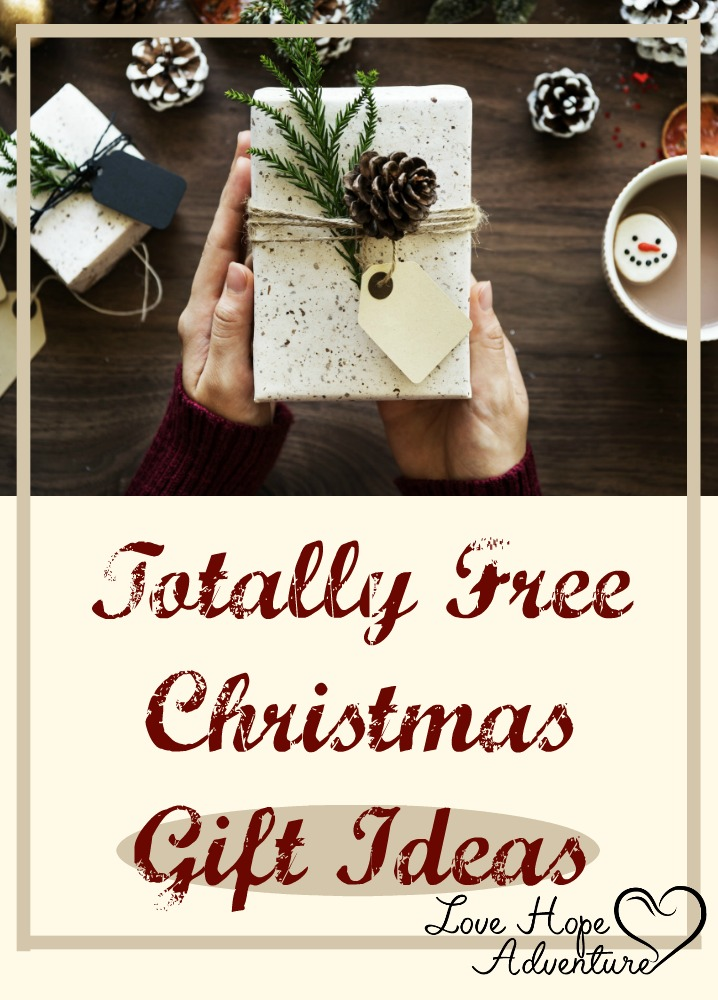 Here are some of the ideas that I suggest you try this year if you need a free  Christmas gift ideas. - Totally Free Christmas Gift Ideas Love Hope Adventure Marriage